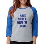 I Don't Know... Womens Baseball Tee