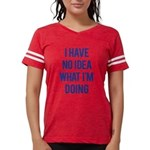 I Don't Know... Womens Football Shirt