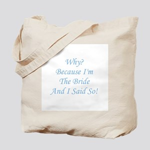 Because I'm The Bride and I S Tote Bag