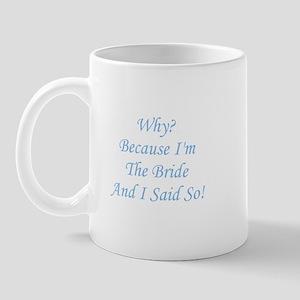 Because I'm The Bride and I S Mug