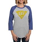 Say Cheese! Womens Baseball Tee