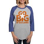 Go Big Womens Baseball Tee