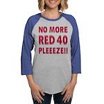 No More RED 40 Womens Baseball Tee
