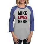Mike_Lives_Here Womens Baseball Tee