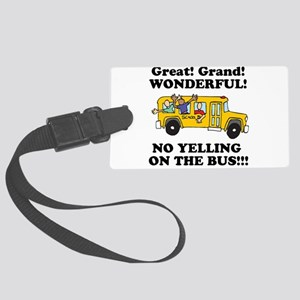 no yellin on the bus Large Luggage Tag