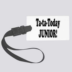 ta ta today junior Large Luggage Tag