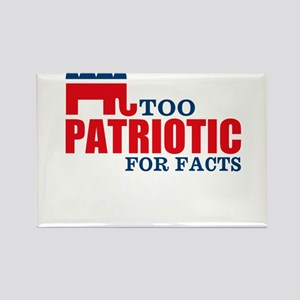 Too Patriotic for Facts!! Rectangle Magnet