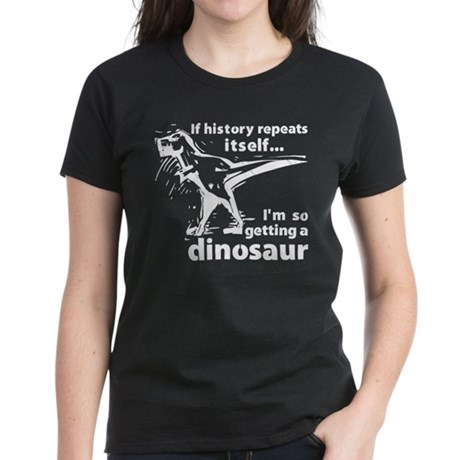 Im getting a dino Women's Dark T-Shirt