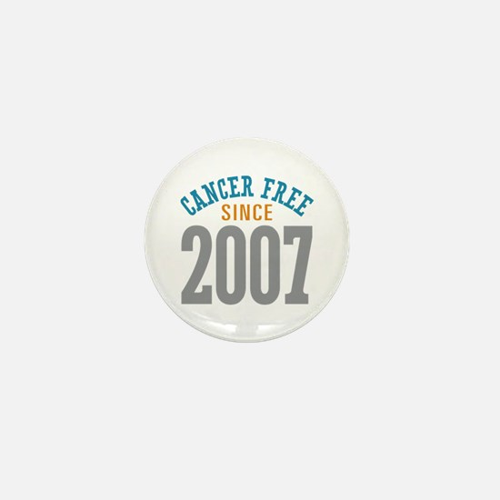 Cancer Free Since 2007 Mini Button