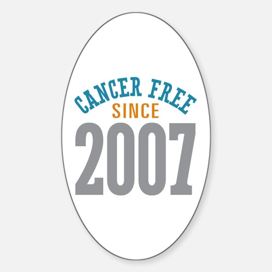 Cancer Free Since 2007 Sticker (Oval)