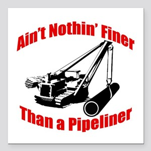 Aint Nothin Finer Than a Pipeliner Square Car Magn