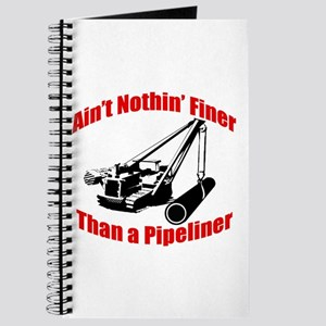 Aint Nothin Finer Than a Pipeliner Journal