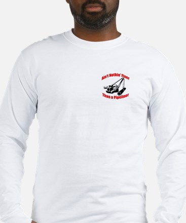 Aint Nothin Finer Than a Pipeliner Long Sleeve T-S