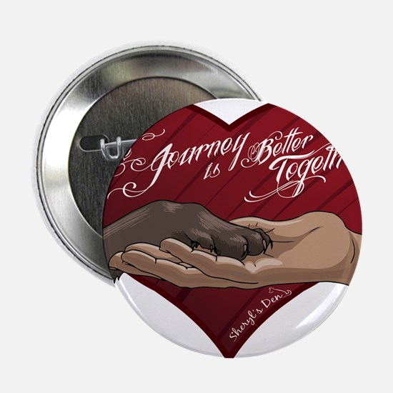 """Journey is Better Together 2.25"""" Button"""