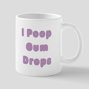 I Poop Gum Drops Mug
