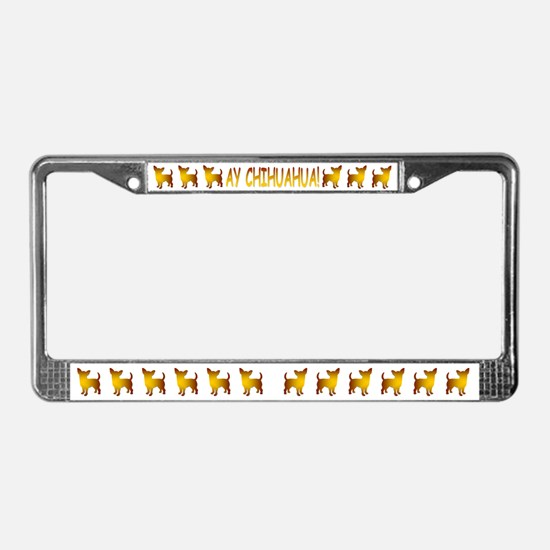Ay Chihuahua! License Plate Frame