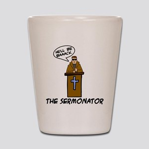The Sermonator Shot Glass