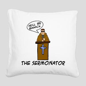 The Sermonator Square Canvas Pillow