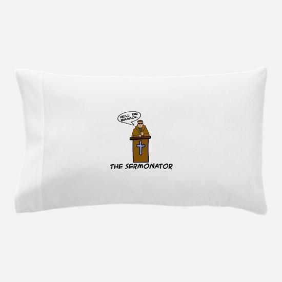The Sermonator Pillow Case