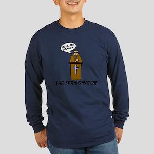The Sermonator Long Sleeve Dark T-Shirt