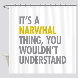 Its A Narwhal Thing Shower Curtain