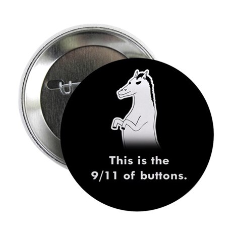 "This is the 9/11 of 2.25"" Button"