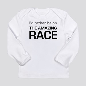 Id Rather be on The Amazing Race Long Sleeve Infan