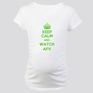 Keep Calm and Watch AFV Maternity T-Shirt