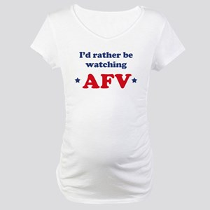 Id rather be watching AFV Maternity T-Shirt