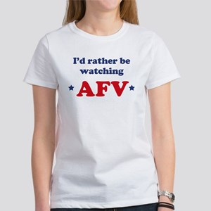 Id rather be watching AFV Women's T-Shirt
