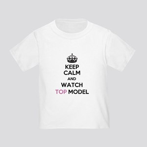 Keep Calm and Watch Top Model Toddler T-Shirt