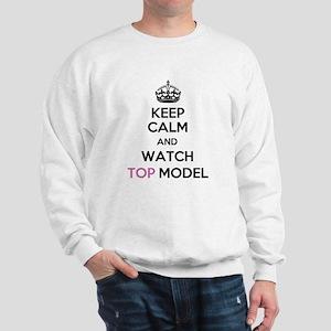 Keep Calm and Watch Top Model Sweatshirt