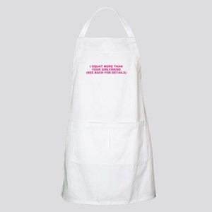 I SQUAT MORE THAN YOUR GIRLFRIEND Apron