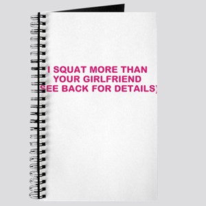 I SQUAT MORE THAN YOUR GIRLFRIEND Journal