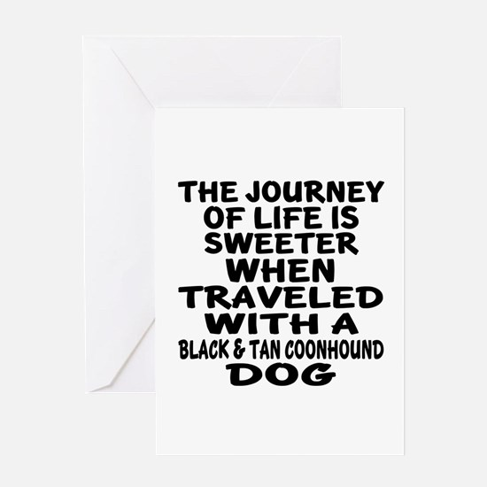 Traveled With Black and Tan Coonhoun Greeting Card
