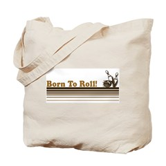 Born To Roll (Bowling) Tote Bag