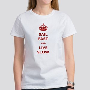 Sail Fast And Live Slow Women's T-Shirt