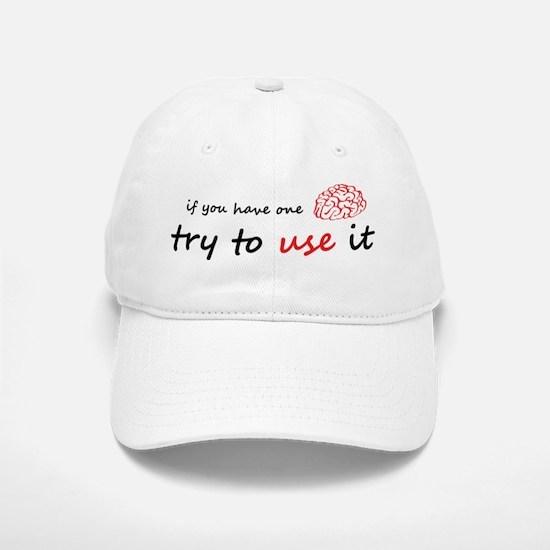 Use your brain Baseball Baseball Cap