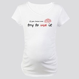 Use your brain Maternity T-Shirt