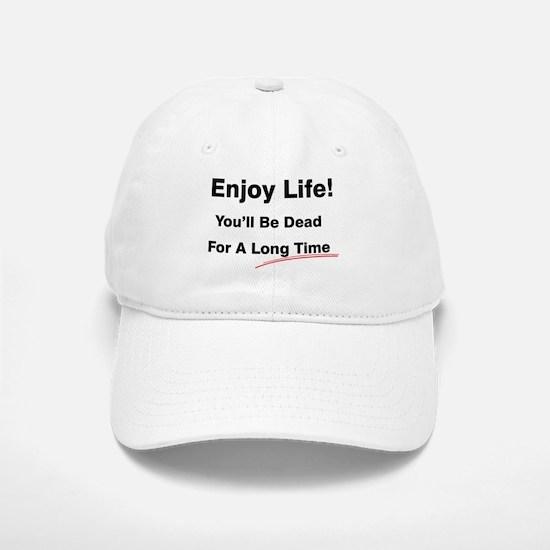 Enjoy Life Baseball Baseball Cap