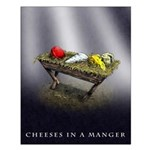 Cheeses in a Manger poster
