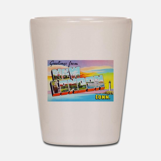 New London Connecticut Greetings Shot Glass