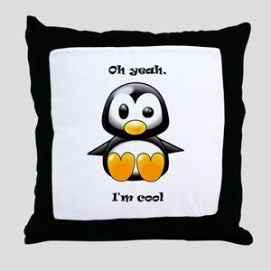 Oh Yeah, I'm Cool Penguin Throw Pillow