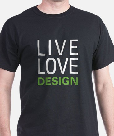 Live Love Design T-Shirt