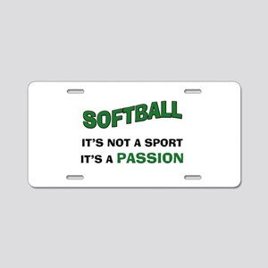 Softball It's a Passion Aluminum License Plate