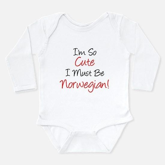 So Cute Must Be Norwegian Long Sleeve Infant Bodys