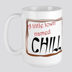 Little Town Named Chill Large Mug