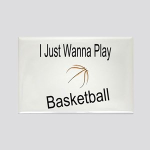 I Just Wanna Play Basketball Rectangle Magnet