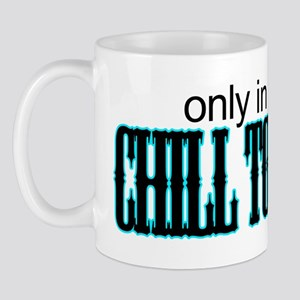 only in CHILL TOWN Mug