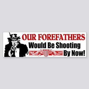 """""""Our Forefathers"""" Bumper Sticker"""
